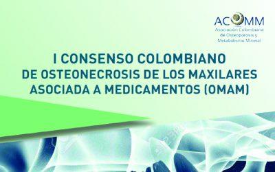 I CONSENSO COLOMBIANO DE OSTEONECROSIS DE LOS MAXILARES ASOCIADA A MEDICAMENTOS (OMAM)