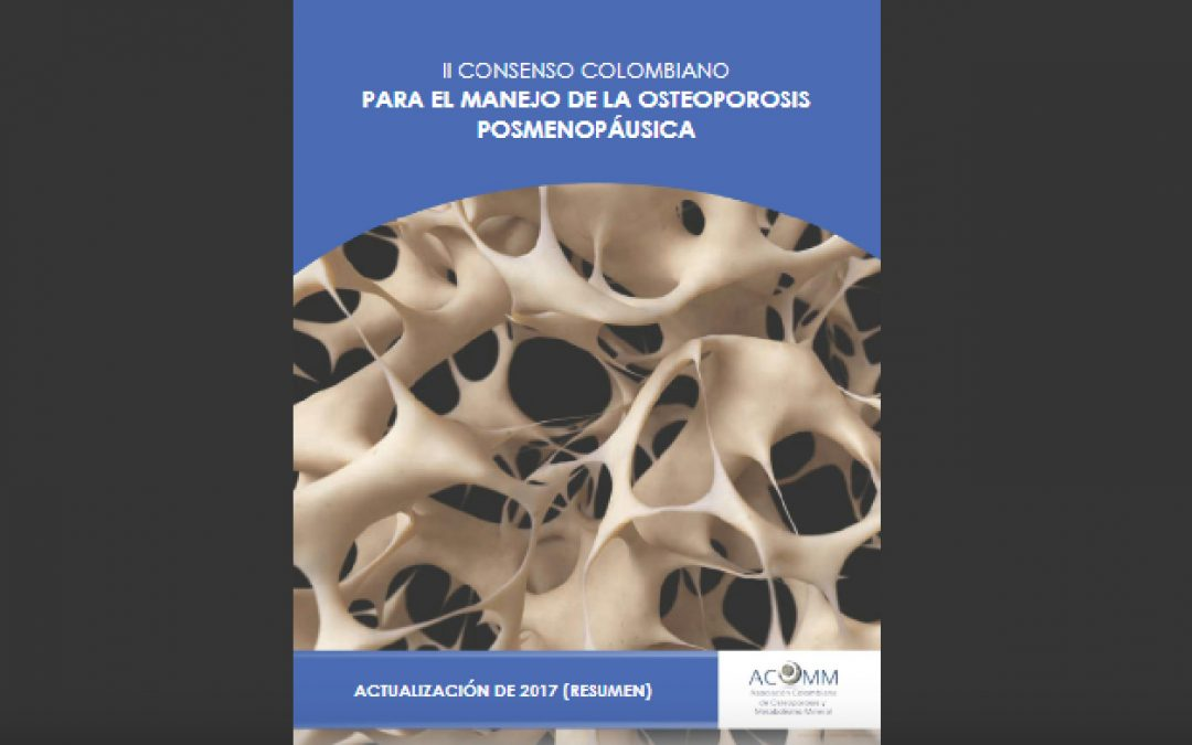 II Consenso Colombiano para el Manejo de la Osteoporosis Posmenopáusica